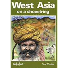 West Asia on a Shoestring: A Travel Survival Kit (Lonely Planet Shoestring Guide) by Tony Wheeler (1990-01-01)