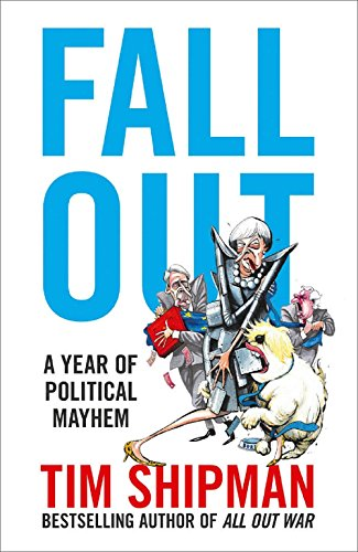 Fall Out: A Year of Political Mayhem por Tim Shipman