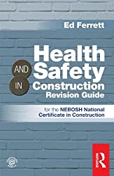 Health & Safety in Construction Revision Guide: for the NEBOSH National Certificate in Construction by Ed Ferrett (2012-05-21)