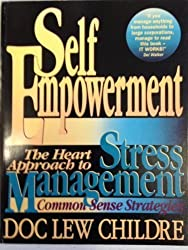 Self-Empowerment: The Heart Approach to Stress Management : Common Sense Strategies by Doc Lew Childre (1992-09-27)