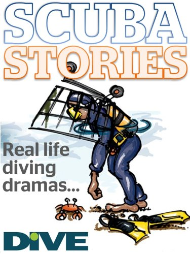 SCUBA STORIES: Real life diving dramas (English Edition) por DIVE Magazine