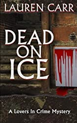 Dead on Ice: A Lovers In Crime Mystery by Lauren Carr (2012-09-10)