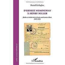 D'ernest hemingway a henri miller mythes et réalités des ecrivains américains a paris 1919 1939