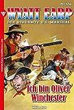 Wyatt Earp 174 – Western: Ich bin Oliver Winchester