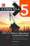 5 Steps to a 5 500 AP US History Questions to Know by Test Day, 2nd edition (Mcgraw Hill's 500 Questions to Know by Test Day)