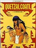Quetzalcoatl, tome 2 : La montagne de sang