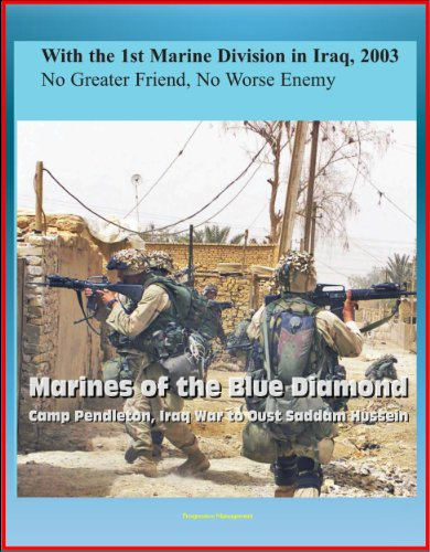 with-the-1st-marine-division-in-iraq-2003-no-greater-friend-no-worse-enemy-marines-of-the-blue-diamo