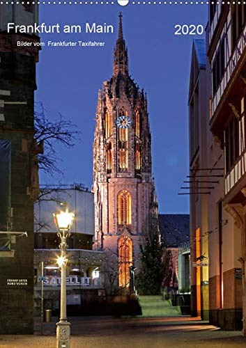 Frankfurt am Main 2020 Bilder vom Taxifahrer (Wandkalender 2020 DIN A2 hoch): Frankfurt am Main Bildkalender vom Frankfurter Taxifahrer Petrus Bodenstaff (Monatskalender, 14 Seiten ) (CALVENDO Orte)