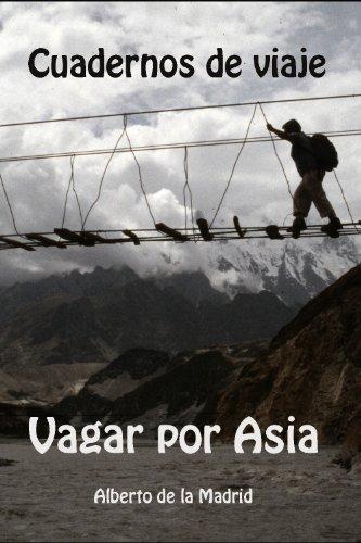 Cuadernos de viaje. Vagar por Asia por Alberto  de la Madrid