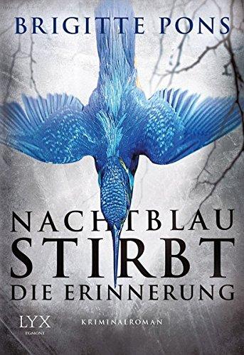 Nachtblau stirbt die Erinnerung: Frank Liebknecht ermittelt -