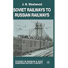 Soviet Railways to Russian Railways (Studies in Russian and East European History and Society) by J. Westwood (2001-12-03)