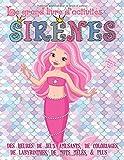Le grand livre d'activités sirènes pour les enfants de 4 à 8 ans: Des heures de jeux amusants, de coloriages, de labyrinthes, de mots mêlés, & plus