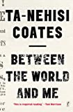 [(Between the World and Me)] [Author: Ta-Nehisi Coates] published on (September, 2016)