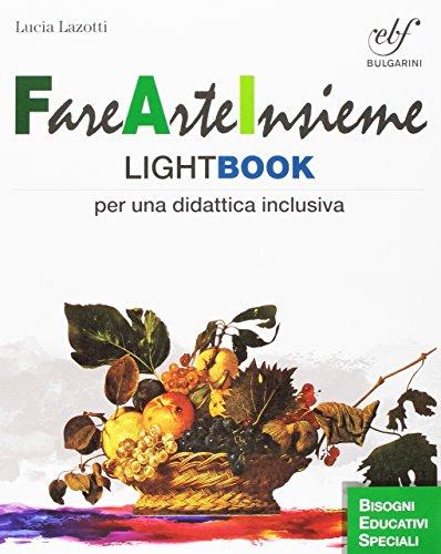 Fare arte insieme. Lightbook per una didattica inclusiva. Con espansione online. Per la Scuola media