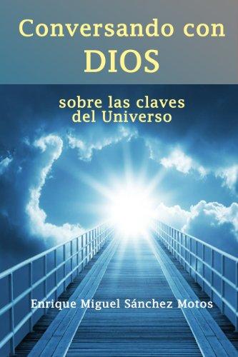Conversando con Dios por Enrique Miguel Sanchez Motos