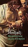 Résurrection mode d'emploi par Hadjadj