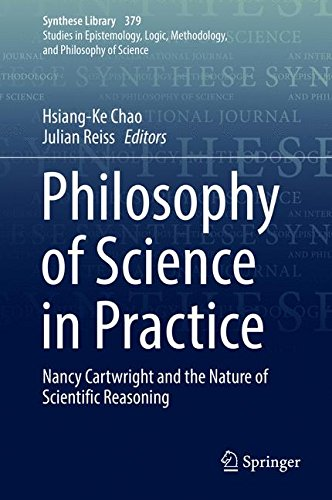 Philosophy of Science in Practice: Nancy Cartwright and the Nature of Scientific Reasoning (Synthese Library)
