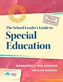 A School Leader's Guide to Special Education (Essentials for Principals) 3rd (third) Edition by Margaret J. McLaughlin, Kristin Ruedel published by Solution Tree (2012)