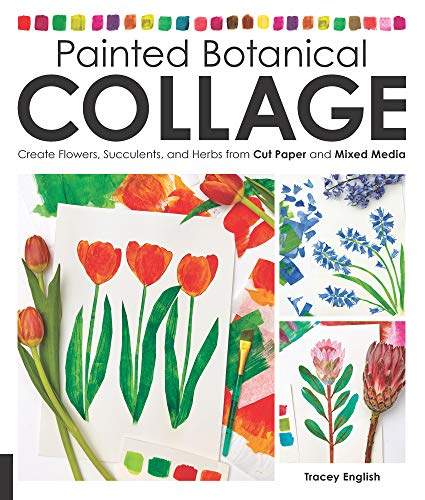 Painted Botanical Collage:Create Flowers, Succulents, and Herbs from Cut Paper and Mixed Media (English Edition) -