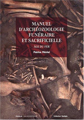 Manuel d'archéozoologie funéraire et sacrificielle : Age du fer