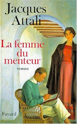 La Femme du menteur | Attali, Jacques
