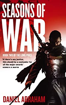 Seasons Of War: Book Two of The Long Price by [Abraham, Daniel]