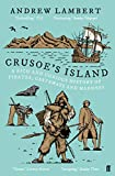 Crusoe's Island: A Rich and Curious History of Pirates, Castaways and Madness
