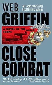 Close Combat: Close Combat Book VI (The Corps series) von [Griffin, W.E.B.]