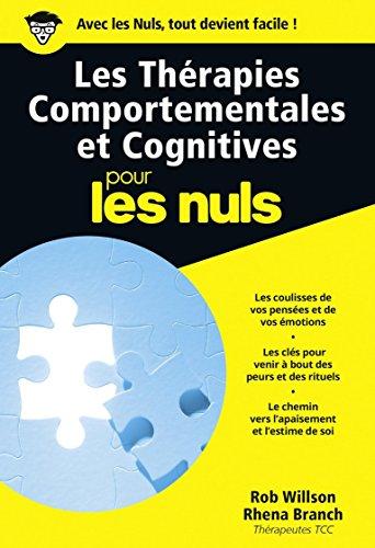 Les Thérapies comportementales et cognitives Poche Pour les nuls par Rhena BRANCH