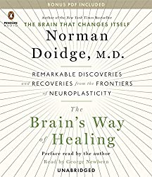The Brain's Way of Healing: Remarkable Discoveries and Recoveries from the Frontiers of Neuroplasticity by Norman Doidge (2015-01-27)