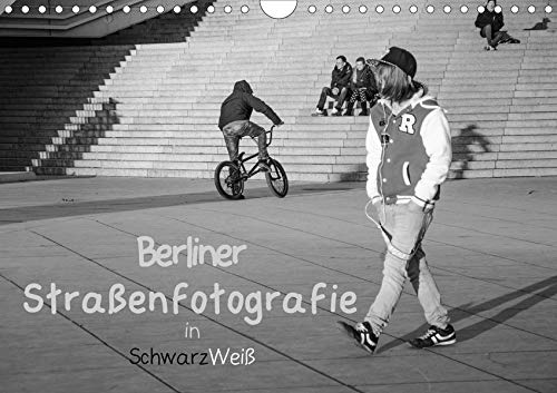 Berliner Straßenfotografie / Geburtstagskalender (Wandkalender 2020 DIN A4 quer): Eindringliche und bewegende Bilder in schwarzweiß zeigen das ... 14 Seiten ) (CALVENDO Orte)