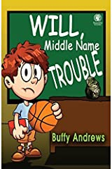 Will, Middle Name TROUBLE by Buffy Andrews (2015-01-13) Paperback