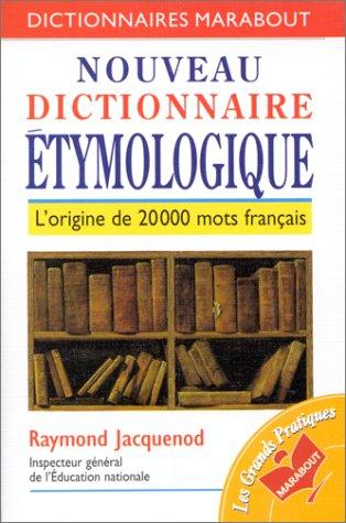 NOUVEAU DICTIONNAIRE ETYMOLOGIQUE. L'origine de 20000 mots français
