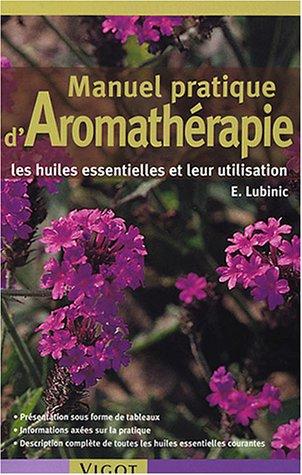 Manuel pratique d'Aromathérapie par E. Lubinic