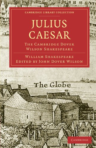 Julius Caesar: The Cambridge Dover Wilson Shakespeare (Cambridge Library Collection - Shakespeare and Renaissance Drama)