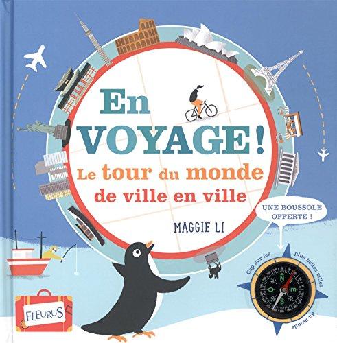 En voyage ! : Le tour du monde de ville en ville
