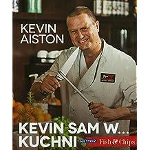 Kevin sam w kuchni Nie tylko Fish & Chips
