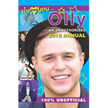 Olly Murs Annual 2012: We Love You... Olly Murs an Unauthorised 2012 Annual