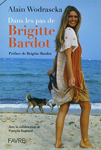 Dans les pas de Brigitte Bardot