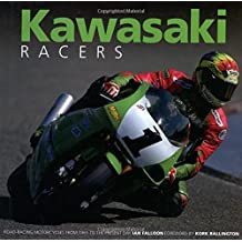 Kawasaki Racers: Road-Racing Motorcycles from 1965 to the Present Day by Ian Falloon (2002-07-04)