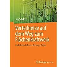 Verteilnetze auf dem Weg zum Flächenkraftwerk: Rechtlicher Rahmen, Erzeuger, Netze