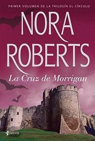 La cruz de Morrigan par  Nora Roberts