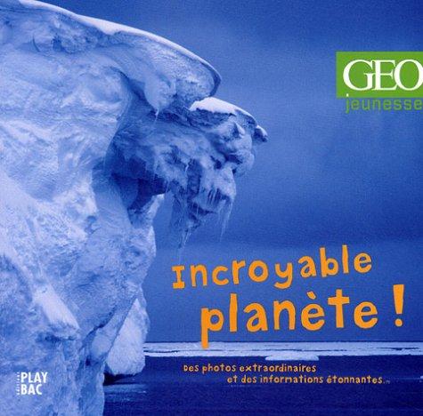 Incroyable planète !