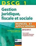 DSCG 1 - Gestion juridique, fiscale et sociale 2012/2013-6e éd - Manuel et Applications, Corrigés: Manuel et Applications, Corrigés inclus