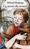 Le Secret du renard / Michael Morpurgo   Morpurgo, Michael (1943-....)