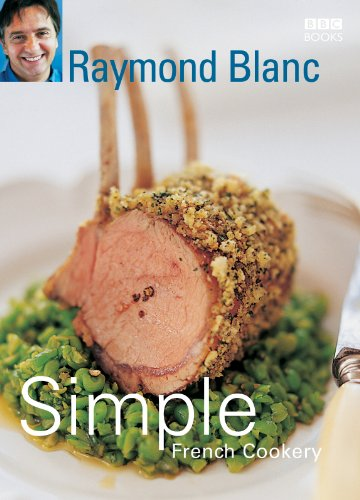 Simple French Cookery por Raymond Blanc