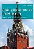 Image de Atlas géopolitique de la Russie: Le grand retour sur la scène internationale