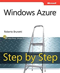 Windows Azure Step by Step (Step by Step Developer) by Roberto Brunetti (2011-05-31)