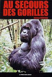 Au secours des gorilles : Sur la piste des grands singes, de Karisoke à Conkouati