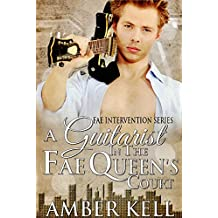 Guitarist in the Fae Queen's Court (Fae Intervention Book 1) (English Edition)